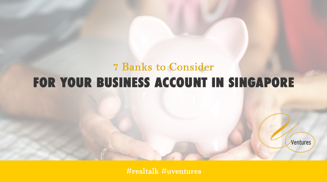7 Banks to Consider for Your Business Account in Singapore