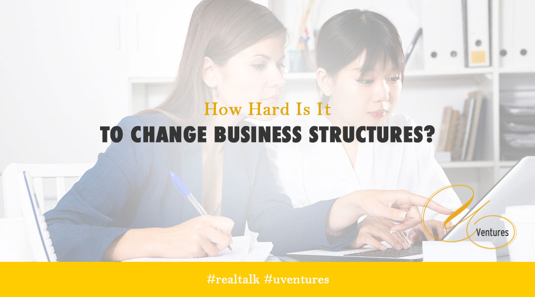 How Hard Is It To Change Business Structures?